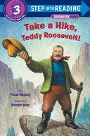 Take a Hike  Teddy Roosevelt