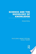 Science and the Sociology of Knowledge  RLE Social Theory