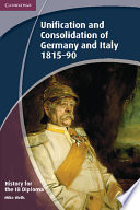 History for the IB Diploma  Unification and Consolidation of Germany and Italy 1815 90
