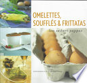 Omelettes, Souffles & Frittatas