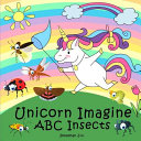 Unicorn Imagine Abc Insects