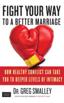 Fight Your Way to a Better Marriage That Fighting Is Actually Good For