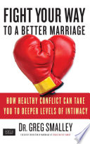Fight Your Way to a Better Marriage That Fighting Is Actually Good For A Marriage