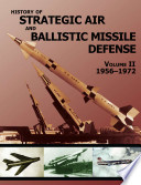 History of Strategic and Ballistic Missile Defense  Volume II