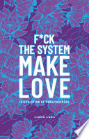 F Ck The System Make Love