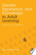 Gender  Experience  and Knowledge in Adult Learning