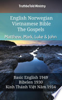 English Norwegian Vietnamese Bible - The Gospels - Matthew, Mark, Luke & John