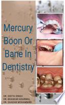 MERCURY BOON OR BANE IN DENTISTRY