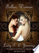 Fallen Woman   The second story from    Secrets and Seduction     a Victorian Romance and Erotic short story collection  Vol  III