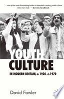 Youth Culture in Modern Britain  c 1920 c 1970