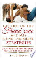 Get Out of the Friendzone in 7 Days Using These Killer Strategies Pdf/ePub eBook