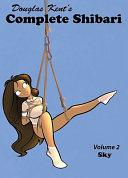 Complete Shibari  Volume 2  Sky