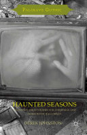 Haunted Seasons : christmas and halloween traditions, and examines the...