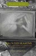 Haunted Seasons : christmas and halloween traditions, and...