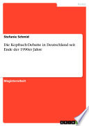 Die Kopftuch-Debatte in Deutschland seit Ende der 1990er Jahre