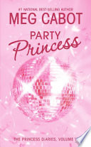 The Princess Diaries  Volume VII  Party Princess