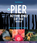 The Pier at the End of the World
