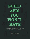 Build APIs You Won t Hate