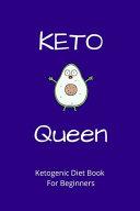 Keto Queen Ketogenic Diet Book For Beginners