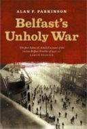 Belfast s Unholy War