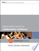 Appreciative Inquiry for Collaborative Solutions
