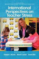 International Perspectives on Teacher Stress