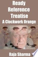 Ready Reference Treatise: A Clockwork Orange