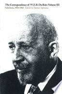 The Correspondence of W  E  B  Du Bois