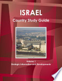 Israel Country Study Guide Volume 1 Strategic Information and Developments