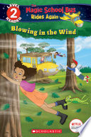 Blowing in the Wind  Scholastic Reader  Level 2  Magic School Bus Rides Again