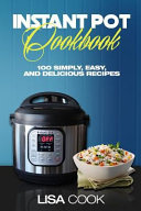 Instant Pot Cookbook  50 Simply  Easy  and Delicious Recipes  Part1