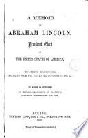 A Memoir of Abraham Lincoln President Elect of the United States of America
