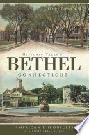 Historic Tales of Bethel, Connecticut