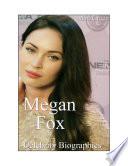 Celebrity Biographies   The Amazing Life Of Megan Fox   Famous Actors