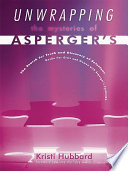 Unwrapping The Mysteries Of Asperger S
