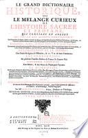 Le grand Dictionaire historique, ou le melange Curieux de l'histoire sacree et profane ... par Louis Morery. 7. ed