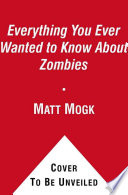 Everything You Ever Wanted to Know About Zombies Phenomenon S Recent Popularity As Well As Its Various