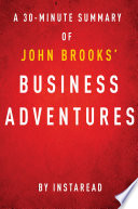 Business Adventures by John Brooks   A 30 Minute Instaread Summary