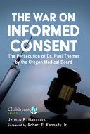 The War On Informed Consent