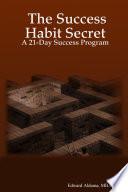 The Success Habit Secret A 21 Day Success Program