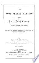 The Noon Prayer Meeting Of The North Dutch Church Fulton Street New York