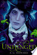 Unhinged (Splintered Series #2) by A. G. Howard