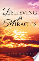 Believing for Miracles Book PDF