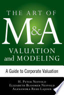 Art of M A Valuation and Modeling  A Guide to Corporate Valuation