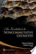 An Invitation to Noncommutative Geometry On This Important And Fast Developing