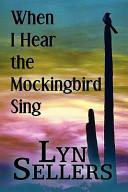 When I Hear the Mockingbird Sing