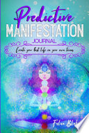 Predictive Manifestation Journal
