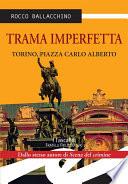 Trama imperfetta  Torino  piazza Carlo Alberto