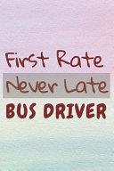 First Rate Never Late Bus Driver