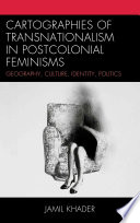 Cartographies of Transnationalism in Postcolonial Feminisms